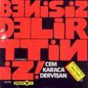 Cem Karaca - Dervişan / Beni siz delirttiniz [1976]