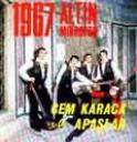 Cem Karaca ve Apaşlar,     1967 Altın Mikrofon Yarışma parçasının plak kapağı ( 1967 )