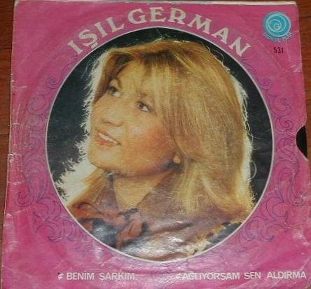 Işıl German, Ağlıyorsam sen aldırma - Benim şarkım (1977) plak kapağı